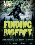Finding Bigfoot: Everything You Need to Know - Animal Planet