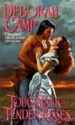 Tough Talk and Tender Kisses - Deborah Camp