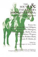 The South and Faulkner's Yoknapatawpha: The Actual and the Apocryphal - Evans Harrington, Ann J. Abadie
