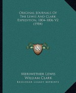 Original Journals of the Lewis and Clark Expedition, 1804-1806 V2 (1904) - Meriwether Lewis, William Clark, Reuben Gold Thwaites