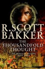 The Thousandfold Thought - R. Scott Bakker
