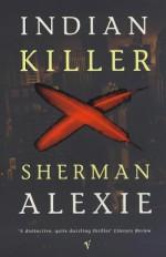 Indian Killer - Sherman Alexie