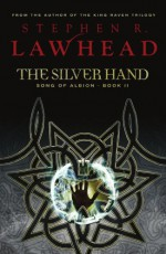 The Silver Hand - Stephen R. Lawhead