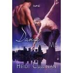Dance With Me - Heidi Cullinan