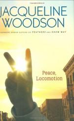 Peace, Locomotion - Jacqueline Woodson