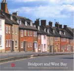 Bridport and West Bay: The Buildings of the Flax and the Hemp Industry - Mike Williams