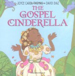 The Gospel Cinderella - Joyce Carol Thomas, David Diaz