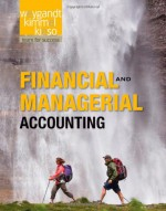 Financial and Managerial Accounting - Jerry J. Weygandt, Paul D. Kimmel, Donald E. Kieso