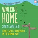 Walking Home: Travels with a Troubadour on the Pennine Way - Canongate Faber, Simon Armitage, Simon Armitage