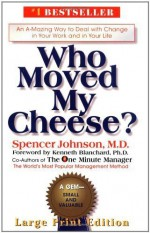 Who Moved My Cheese? by Johnson, Spencer Lrg edition (2000) Hardcover - Spencer Johnson
