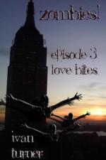 Zombies! Episode 3: Love Bites - Ivan Turner