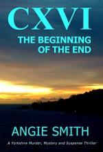 CXVI: A Yorkshire Murder Mystery and Suspense Thriller - Angie Smith