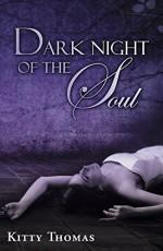 Dark Night of the Soul: a dystopian paranormal erotica novel - Kitty Thomas