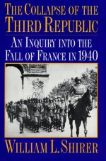 The Collapse of the Third Republic - William L. Shirer