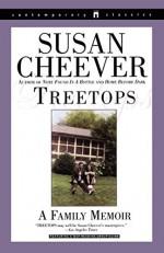 Treetops: A Memoir About Raising Wonderful Children in an Imperfect World - Susan Cheever