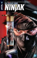Ninjak Volume 2: The Shadow Wars TP (Ninjak: the Shadow Wars) - Matt Kindt, Mico Suayan, Clay Mann