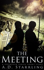 The Meeting (A Seventeen Series Short Story: Action Adventure Thriller) - AD Starrling