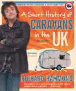 A Short History of Caravans in the UK - Richard Hammond