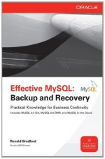 Effective MySQL Backup and Recovery (Oracle Press) - Ronald Bradford