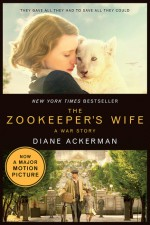 The Zookeeper's Wife: A War Story (Movie Tie-in) (Movie Tie-in Editions) - Diane Ackerman