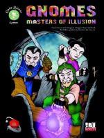 Gnomes: Masters of Illusion - Neal Levin, Ronald Fraser, David Woodrum
