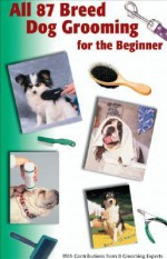 All 87 Breed Dog Grooming for the Beginner - TFH Publications