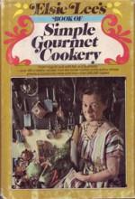 Elsie Lee's Book of Simple Gourmet Cookery. - Elsie Lee