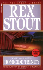 Homicide Trinity - Stephen Greenleaf, Rex Stout