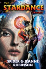The Stardance Trilogy (#1-3) - Spider Robinson, Jeanne Robinson