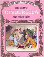 Story Of Cinderella And Other Tales - Peter Holeinone, Tony Wolf