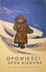 Opowieści spod bieguna - Alina Centkiewicz, Czesław Centkiewicz