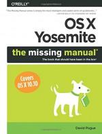 OS X Yosemite: The Missing Manual (Missing Manuals) - David Pogue