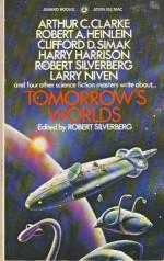 Tomorrow's Worlds - Robert A. Heinlein, Alexei Panshin, Arthur C. Clarke, Robert Silverberg, Harry Harrison, Larry Niven, Clifford D. Simak, Walter M. Miller Jr., Stanley G. Weinbaum, Raymond Z. Gallun