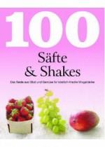 100 Rezepte Säfte & Shakes: Das Beste aus Obst und Gemüse für köstlich-frische Mixgetränke - Linda Doeser