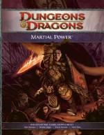 Martial Power: A 4th Edition D&D Supplement (D&D Rules Expansion) - Wizards RPG Team, David Noonan, Robert J. Schwalb, Chris Sims