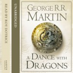 A Dance with Dragons (Part One): Book 5 of A Song of Ice and Fire - George R. R. Martin, Roy Dotrice