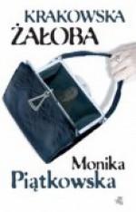 Krakowska żałoba - Monika Piątkowska