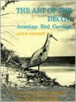The Art of the Decoy: American Bird Carvings - Mary Black