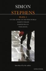 Plays 3: Harper Regan / Marine Parade / On the Shore of the Wide World / Punk Rock - Simon Stephens