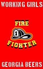 Working Girls #1: Firefighter - Georgia Beers