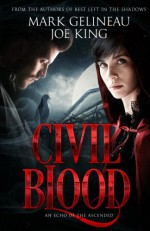 Civil Blood (Best Left in the Shadows) (Volume 2) - Mark Gelineau, Joe King