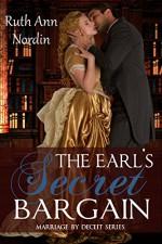 The Earl's Secret Bargain (Marriage by Deceit Book 1) - Ruth Ann Nordin