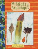 The Mighty Asparagus - Vladimir Radunsky