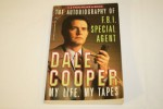 The Autobiography of F.B.I. Special Agent Dale Cooper: My Life, My Tapes - Mark Frost