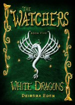 The Watchers, White Dragons - Deirdra Eden