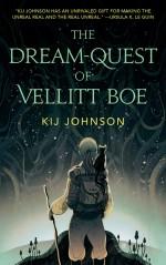 The Dream-Quest of Vellitt Boe - Kij Johnson