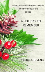 A Holiday to Remember: A short story in The Breakfast Club series - Felice Stevens