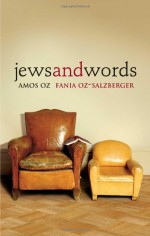Jews and Words - Amos Oz, Fania Oz-Salzberger