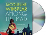 Among the Mad - Jacqueline Winspear, Orlagh Cassidy