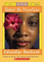 Behind the Mountains (First Person Fiction) - Edwidge Danticat